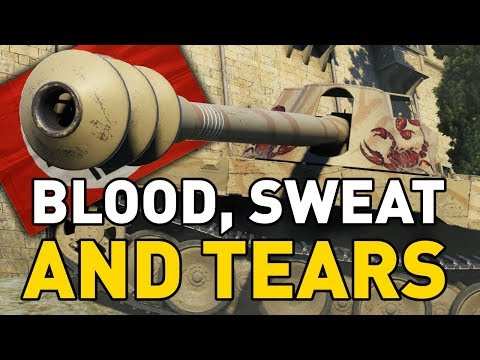 World of Tanks || Blood, Sweat and Tears!