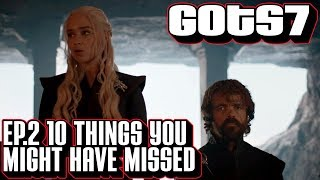 """Ten things you might have missed in Game of Thrones season 7 episode 2. Easter eggs & foreshadowing from s7 e2 """"Stormborn."""
