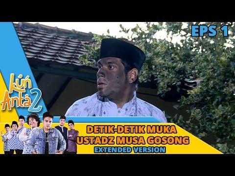 Download Video Momen Kocak Saat Muka Ustadz Musa Gosong -  Kun Anta 2 Eps 1 PART 1