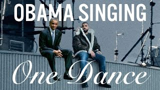 Watch Obama 'Sing' One Dance by Drake
