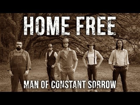Man of Constant Sorrow (Home Free Cover)