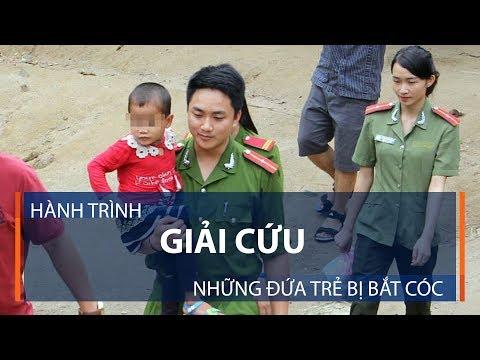 Hành trình giải cứu những đứa trẻ bị bắt cóc | VTC1 - Thời lượng: 11 phút.