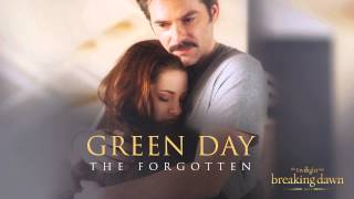 I don't own anything!!Green Day - The Forgotten Breaking Dawn Part 2 - Soundtrack