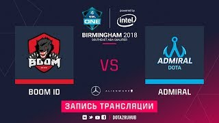 BOOM ID vs Admiral, ESL One Birmingham SEA qual, game 2 [Mila]