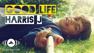 Video Harris J - Good Life | Official Music Video MP3, 3GP, MP4, WEBM, AVI, FLV Desember 2017