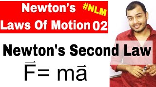 Class 11 Chap 5 || Laws Of Motion 02 || Newton's Second Law Of Motion || NLM  IIT JEE NEET  NCERT