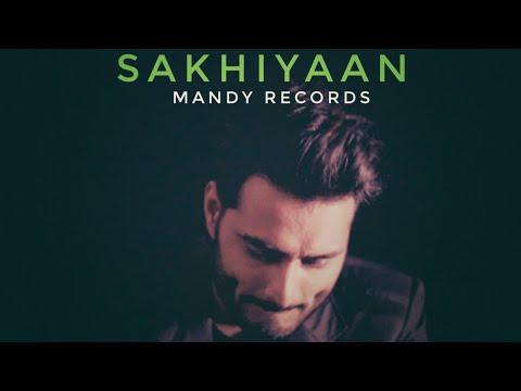 Sakhiyaan By Mandy Records