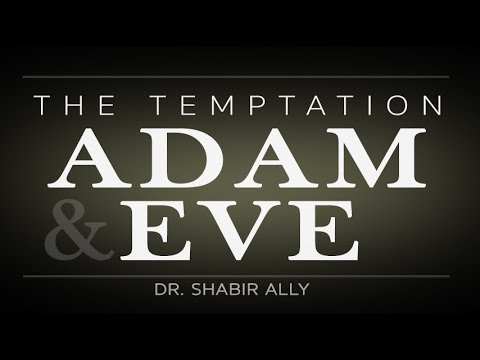 The Temptation of Adam & Eve | Dr. Shabir Ally