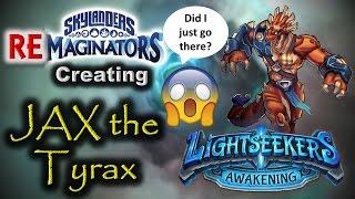 Skylanders RE-maginators - Creating JAX the Tyrax from Lightse...