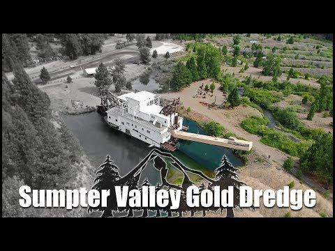 Sumpter Valley Gold Dredge: Oregon Gold Mining History