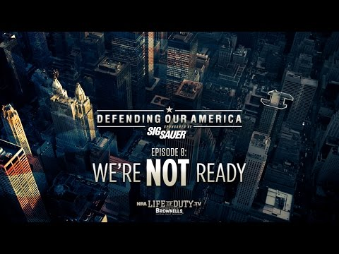 NRA Life of Duty Defending Our America | Ep. 8: We're Not Ready