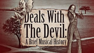 Video Deals with the Devil: A Brief Musical History MP3, 3GP, MP4, WEBM, AVI, FLV Juli 2018