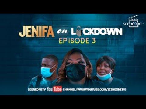 JENIFA ON LOCKDOWN S01 EP3 - LOCKDOWN