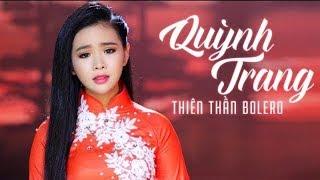 Video Thiên Thần Bolero Quỳnh Trang - Top 10 Bài Hát Làm Nên Tên Tuổi Của Quỳnh Trang 2018 MP3, 3GP, MP4, WEBM, AVI, FLV Mei 2019