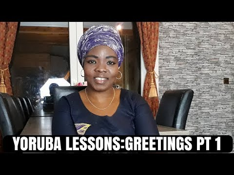 Yoruba Lessons: Greetings/ Learn Yoruba Part 1
