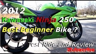 10. 2012 Ninja 250 Review - Best Beginner Bike ?