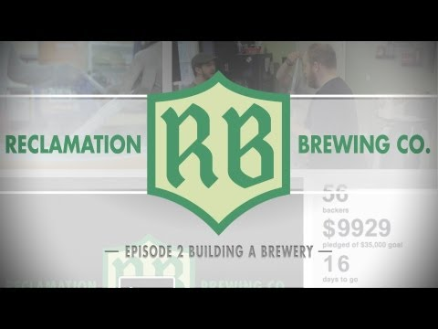 Building A Brewery: Episode 2 Craft Beer Documentary [Reclamation Brewing Company]