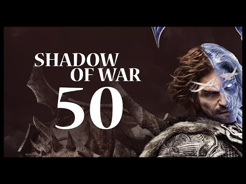Middle-earth: Shadow of War Gameplay Walkthrough Let's Play Part 50 (A CRUEL FATE)