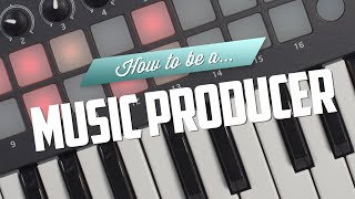 Video How to be a Music Producer MP3, 3GP, MP4, WEBM, AVI, FLV Mei 2019