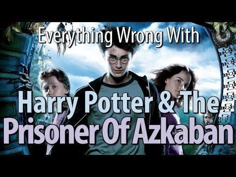 Everything Wrong With Harry Potter  The Prisoner Of