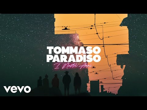 Tommaso Paradiso - I Nostri Anni (Lyric Video)