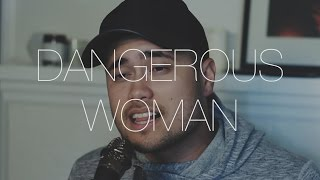 Video Dangerous Woman - Ariana Grande (Cover by Travis Atreo) MP3, 3GP, MP4, WEBM, AVI, FLV Maret 2017