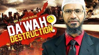 Video DA'WAH OR DESTRUCTION? | QUESTION & ANSWER | DR ZAKIR NAIK MP3, 3GP, MP4, WEBM, AVI, FLV November 2017