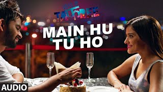MAIN HU TU HO Audio Song  Days Of Tafree