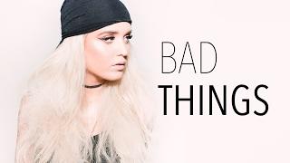 Video Bad Things - Machine Gun Kelly ft. Camila Cabello | Macy Kate Cover download in MP3, 3GP, MP4, WEBM, AVI, FLV Februari 2017