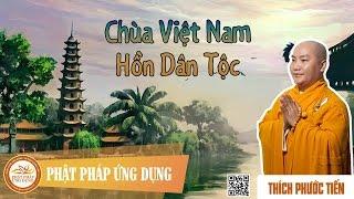 Chùa Việt Nam - Hồn Dân Tộc - Thầy Thích Phước Tiến 2016