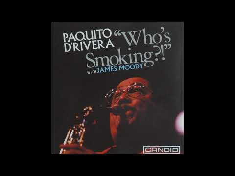 Paquito D'Rivera With James Moody – Who's Smoking?!