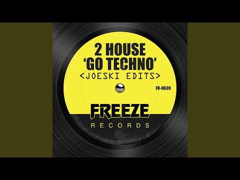 Go Techno (Joeski Vocal Edit)