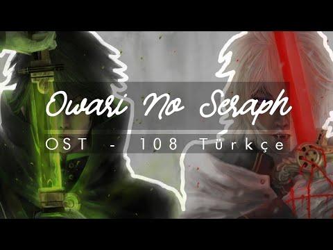 Owari No Seraph | OST - 108 Türkçe