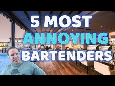 The 5 Most Annoying Bartenders Customers Deal With