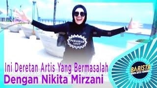 Download Video Ratu Sensasi!! Ini Deretan Artis Yang Bermasalah Dengan Nikita Mirzani – BARISTA EPS 111 ( 1/3 ) MP3 3GP MP4