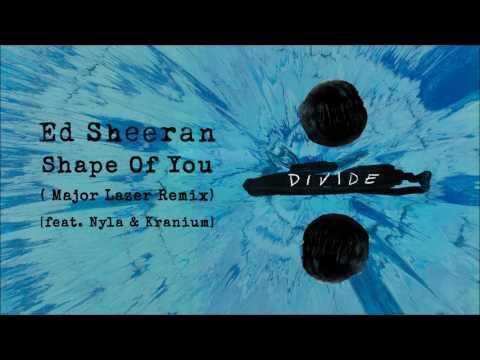 Video ED SHEERAN - Shape Of You (Major Lazer Remix) [feat. Nyla & Kranium] download in MP3, 3GP, MP4, WEBM, AVI, FLV February 2017