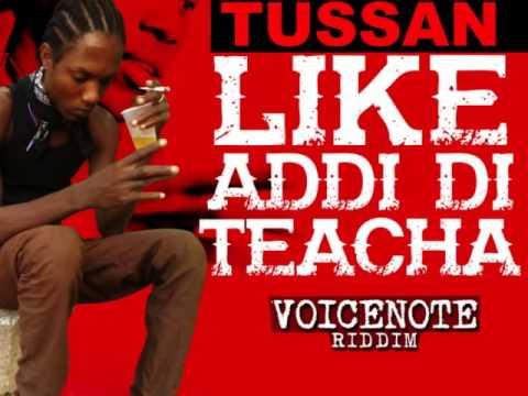 Tussan - Like Addi Di Teacha   Voicenote Riddim   @BIGGADONDONJA   2015   @21STHAPILOS