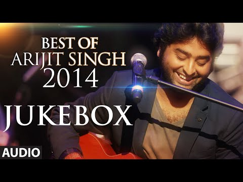 Arijit Singh - Best of 2014 Jukebox - Best Romantic...