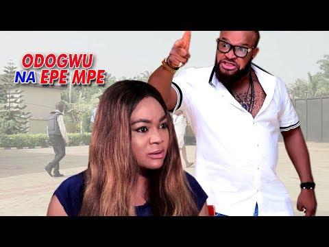 Odogwu Na Epe Mpe 2 - 2018 Latest Nigerian Nollywood Igbo Movie Full HD