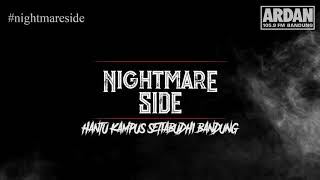 Video HANTU KAMPUS SETIABUDHI BANDUNG (NIGHTMARE SIDE OFFICIAL 2018) - ARDAN RADIO MP3, 3GP, MP4, WEBM, AVI, FLV November 2018
