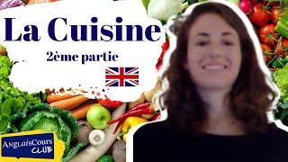 Cuisine Et Nourriture En Anglais - 2eme Partie : Healthy Cooking.