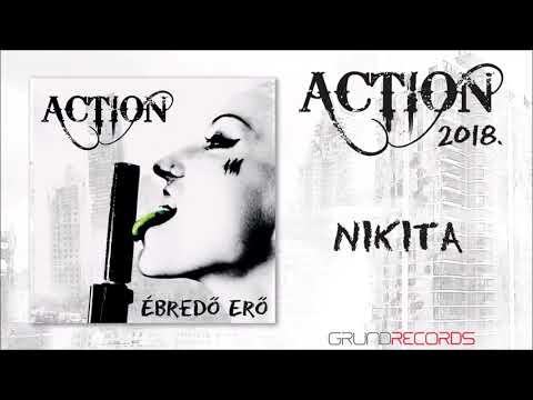 Action: Nikita (Ébredő erő - 2018.) - dalszöveggel