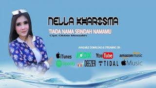 Download Lagu NELLA KHARISMA - Tiada Nama Seindah Namamu ( Official Audio ) Mp3