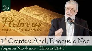 Abel, Enoque E Noé: Os Primeiros Crentes - Augustus Nicodemus