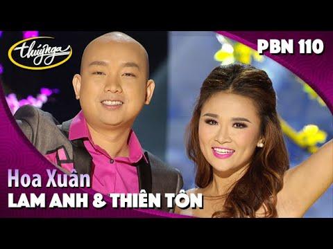 PBN 110 | Lam Anh & Thiên Tôn - Hoa Xuân - Thời lượng: 4 phút, 48 giây.