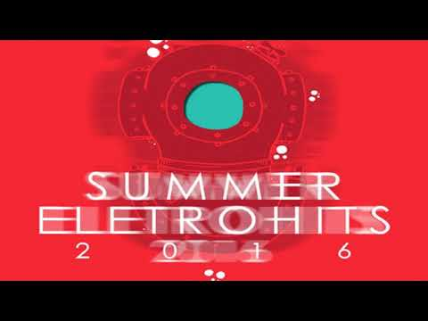 SUMMER ELETROHITS 2016 - (Deluxe Edition)