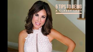 Video 5 TIPS to Being A CLASSY LADY   ETIQUETTE   TOPICS w/ TRACY MP3, 3GP, MP4, WEBM, AVI, FLV Agustus 2019