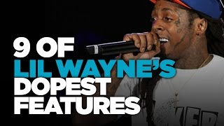 Video 9 Of Lil Wayne's Dopest Features MP3, 3GP, MP4, WEBM, AVI, FLV Juni 2018