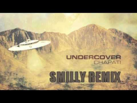 Undercover - Chapati (Smilly Remix)