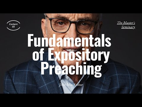 Fundamentals of Expository Preaching Lecture 01